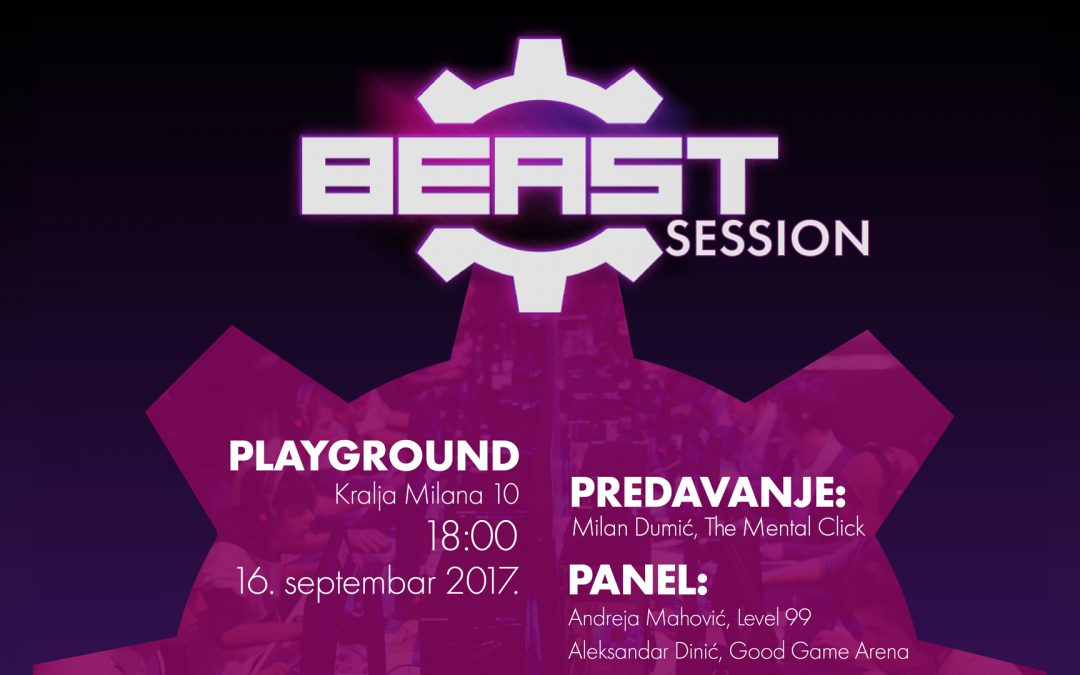 BEAST Session – Prva regionalna eSport tribina!